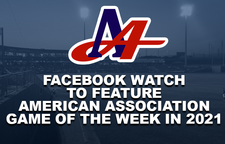 FACEBOOK WATCH TO FEATURE AMERICAN ASSOCIATION GAME OF THE WEEK IN 2021